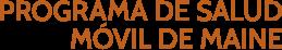 PROGRAMA DE SALUD MOVIL DE MAINE